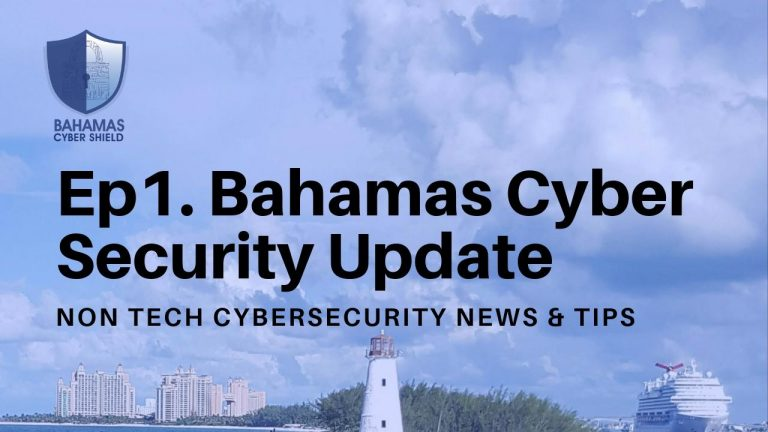 Ep.1 Bahamas Cyber Security Update