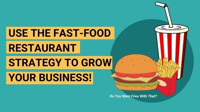 Need More Customers? Try The Fast Food Strategy